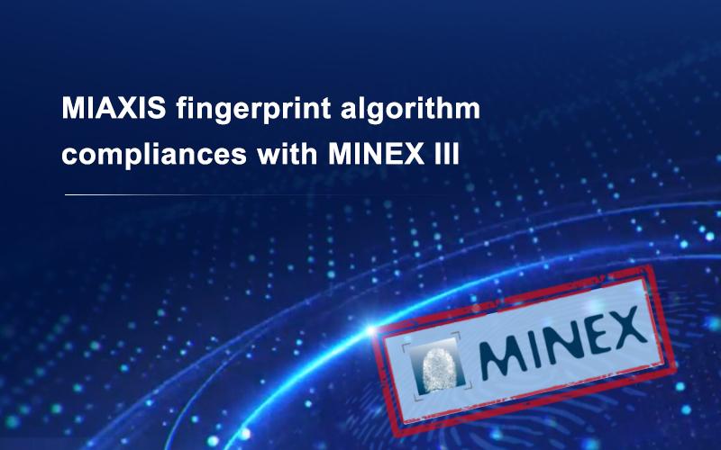 NIST MINEX III Benchmark- Miaxis fingerprint template generator algorithm ranked