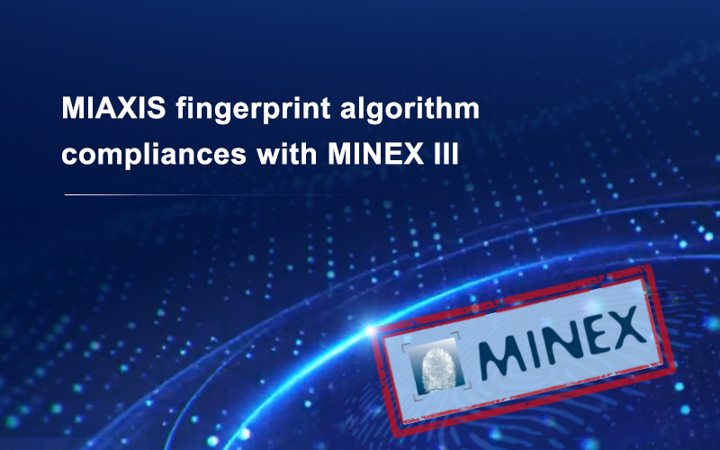 NIST MINEX III Benchmark- Miaxis fingerprint template generator algorithm ranked #2 in template creation speed